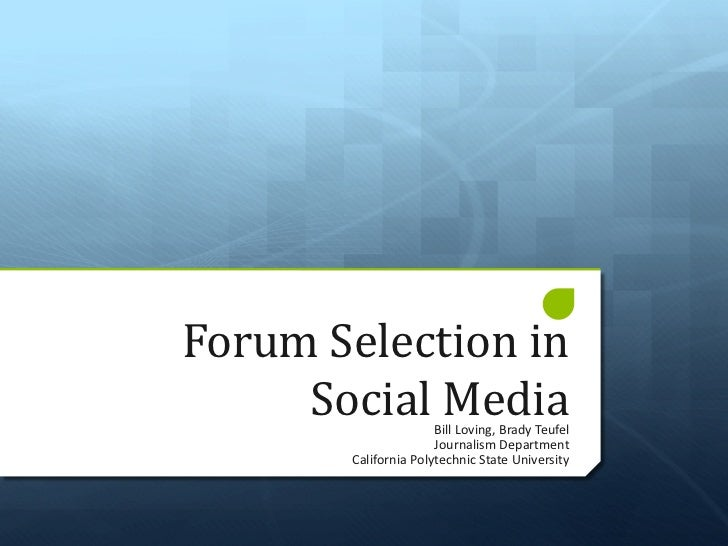 Forum Selection in      Social Media      Bill Loving, Brady Teufel                              Journal...