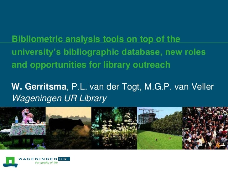 Bibliometric analysis tools on top of the university's bibliographic database, new roles and opportunities for library out...