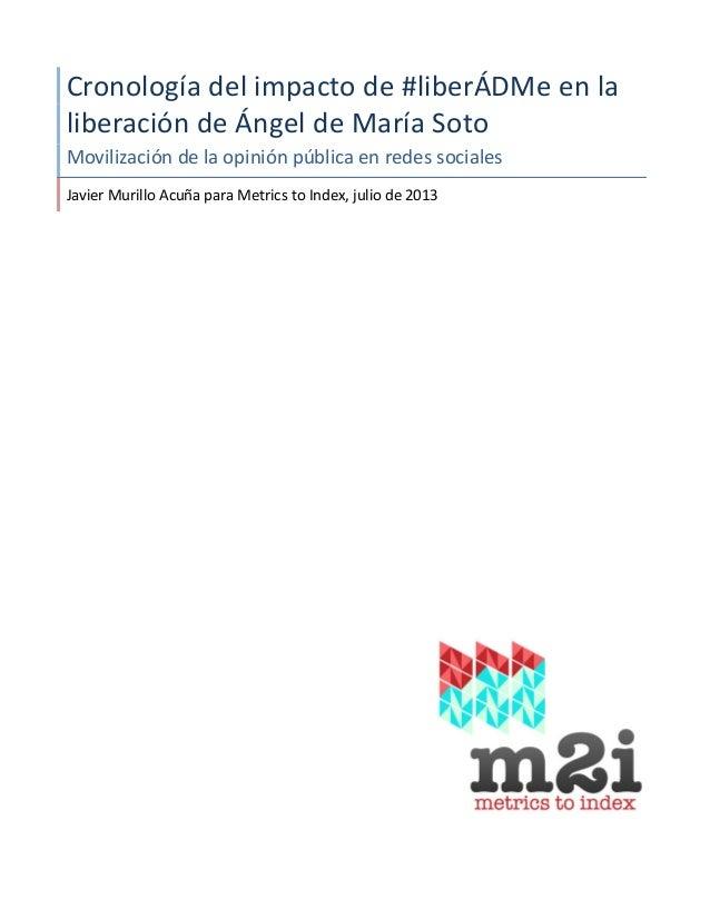 Cronología  del  impacto  de  #liberÁDMe  en  la   liberación  de  Ángel  de  María  S...