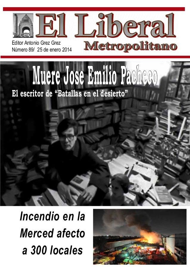 """Editor Antonio Grez Grez Número 89/ 25 de enero 2014  Muere Jose Emilio Pacheco  El escritor de """"Batallas en el desierto"""" ..."""