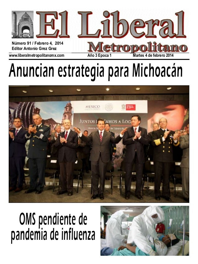 Número 91 / Febrero 4, 2014 Editor Antonio Grez Grez www.liberalmetropolitanomx.com  Año 3 Epoca 1  Martes 4 de febrero 20...