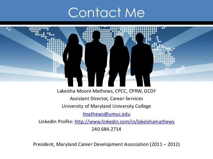 Contact Me          Lakeisha Moore Mathews, CPCC, CPRW, GCDF                 Assistant Director, Career Services          ...