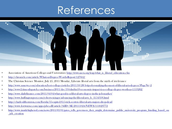 References•   Association of American Colleges and Universities: http://www.aacu.org/leap/what_is_liberal_education.cfm•  ...