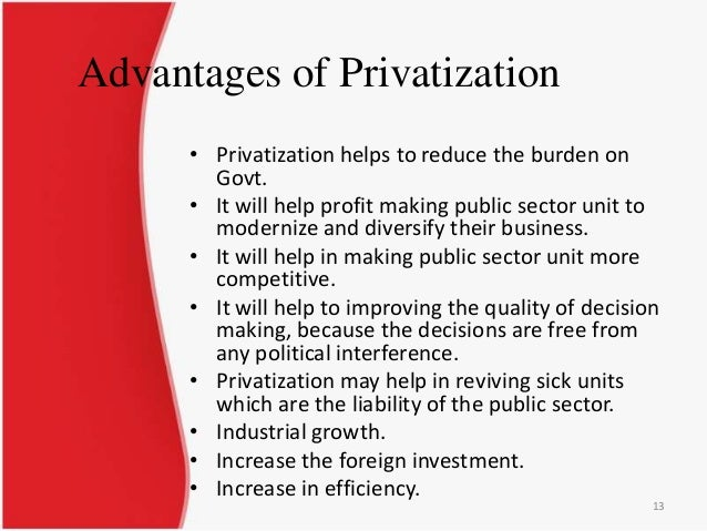 the advantages and disadvantages of citys privatization Economic growth and development advantages and disadvantages  populations migrate to the cities, where the thousand of laborers can be draw by growth of .