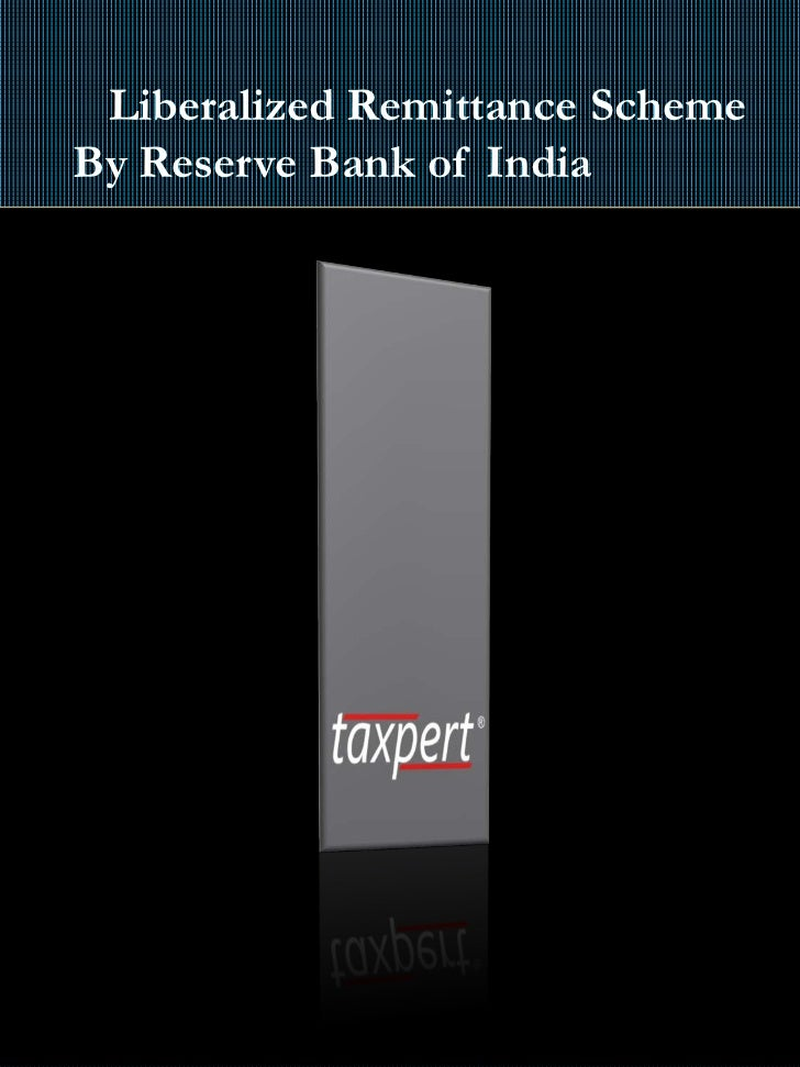 Liberalized Remittance SchemeBy Reserve Bank of India