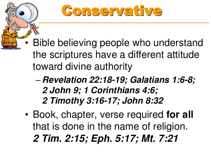 Conservative• Bible believing people who understand  the scriptures have a different attitude  toward divine authority  – ...