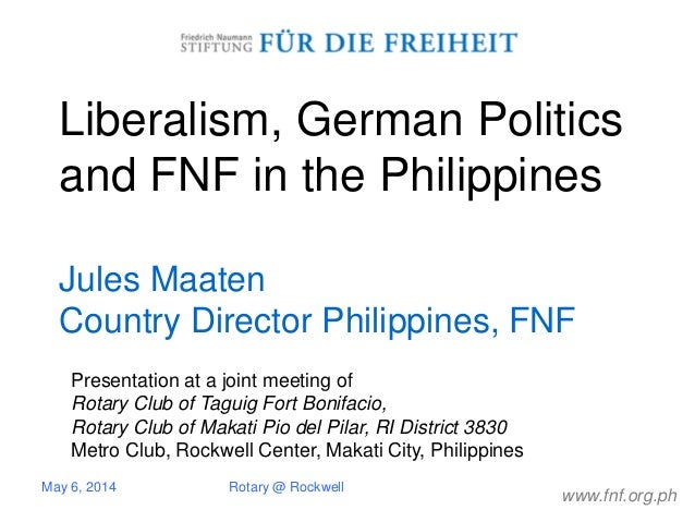 www.fnf.org.ph Liberalism, German Politics and FNF in the Philippines Jules Maaten Country Director Philippines, FNF May 6...