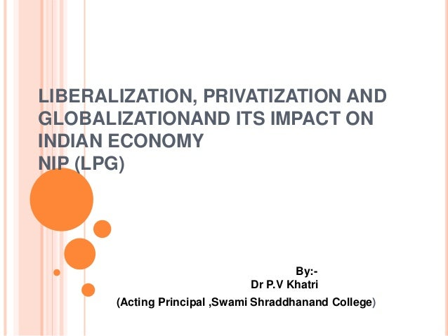the impact of liberalization and privatization Is to analyse the implications of trade liberalization for labour law as a system   the other hand, trade and financial liberalization and privatization would create.