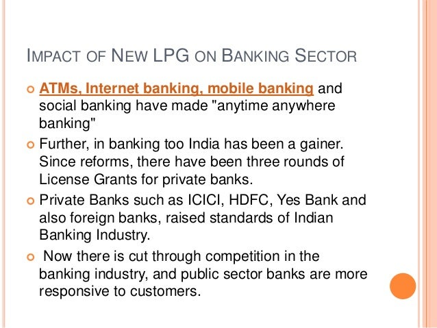 impact of lpg on banking sector Pdf | the study sought to investigate the impact of globalization on the   globalisation of the banking sector is essential in that it brings new.