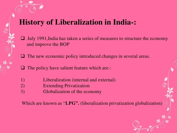 liberalisation in india essay The disadvantage of increasing trade liberalization economics essay india and mexico the if you are the original writer of this essay and no longer wish to.