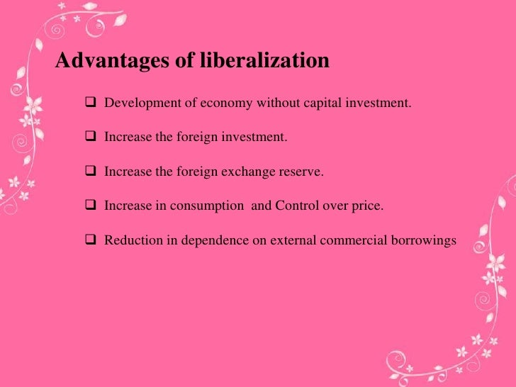 Advantages and disadvantages of liberalization