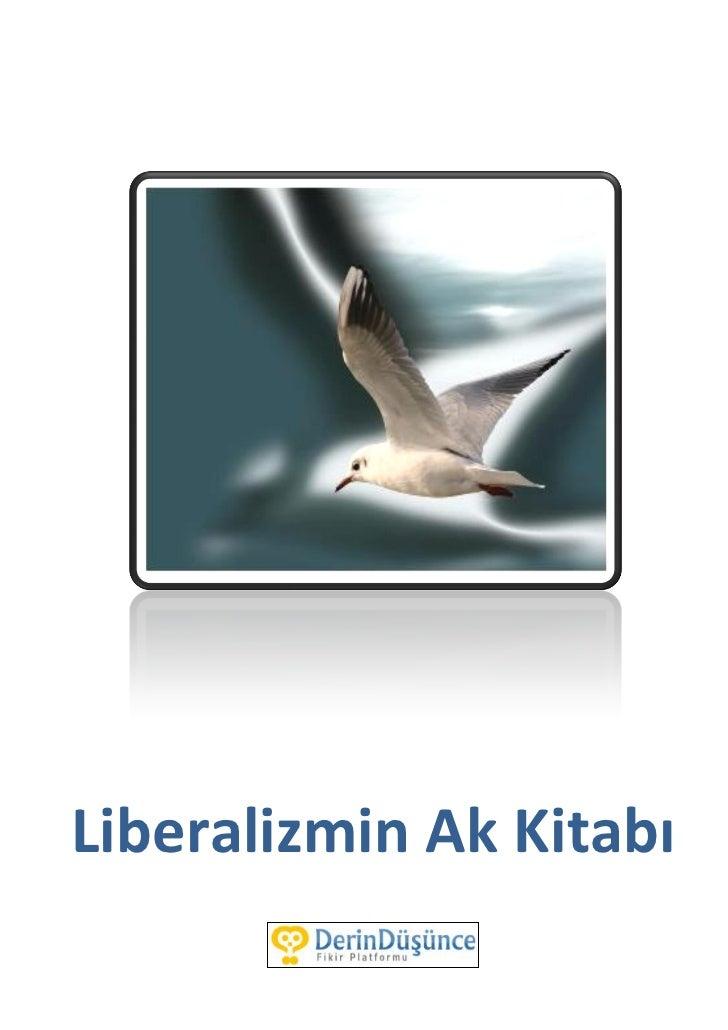 Liberalizmin ak kitabıLiberalizmin Ak Kitabı                                                1www.derindusunce.org     Fiki...