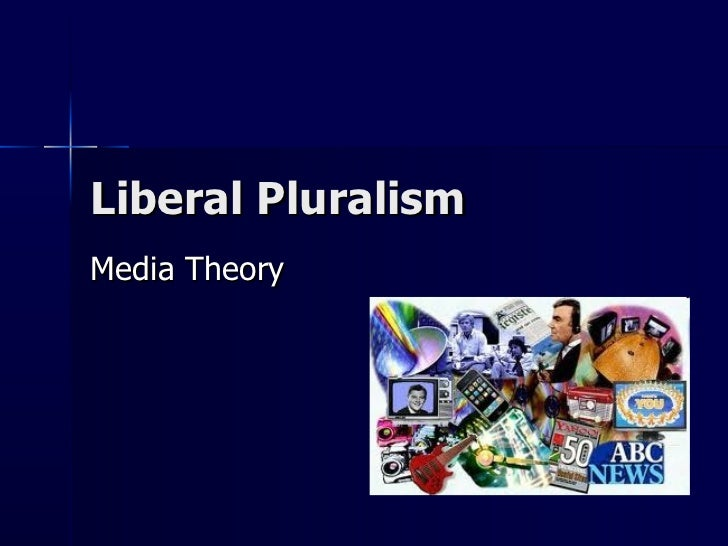 Liberal Pluralism Media Theory