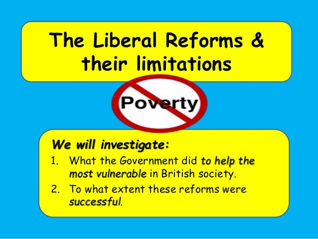 the liberal reforms 1 Learn about and revise the liberal reforms of 1906-1914 in britain with bbc   new deal in america, or the labour government in britain after world war one.