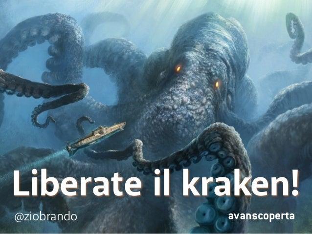 Liberate il kraken!  @ziobrando avanscoperta