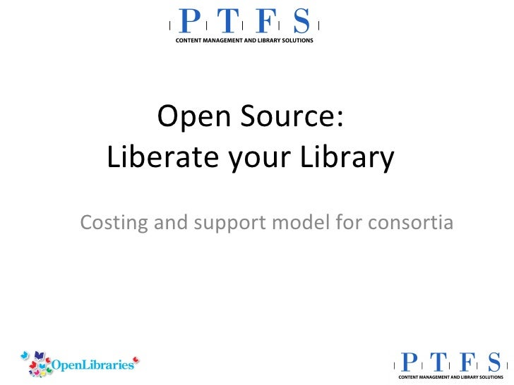 Open Source: Liberate your Library Costing and support model for consortia