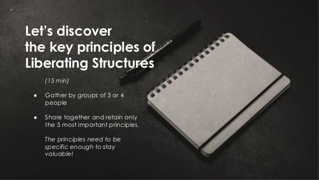OCTO Part of Accenture Digital © 2019 - All rights reserved 23 Let's discover the key principles of Liberating Structures ...
