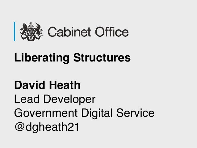 Liberating Structures David Heath Lead Developer