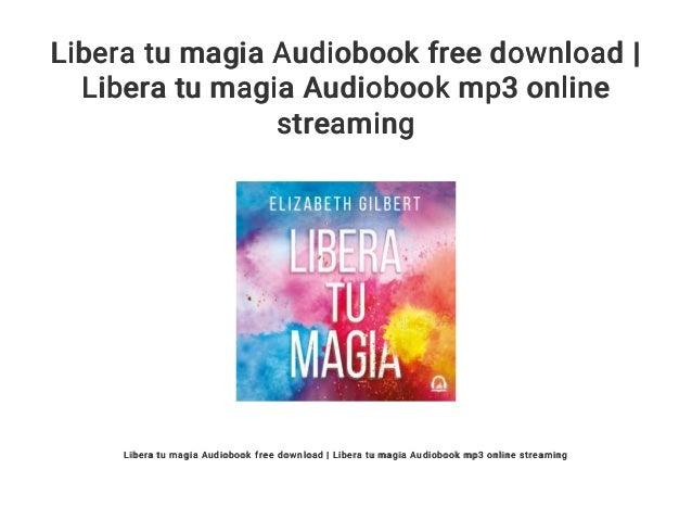 Libera tu magia Audiobook free download | Libera tu magia ...