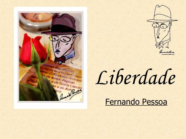 Liberdade Fernando Pessoa