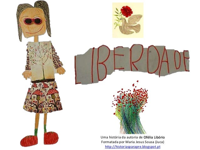 Uma história da autoria de Ofélia Libório Formatada por Maria Jesus Sousa (Juca) http://historiasparapre.blogspot.pt