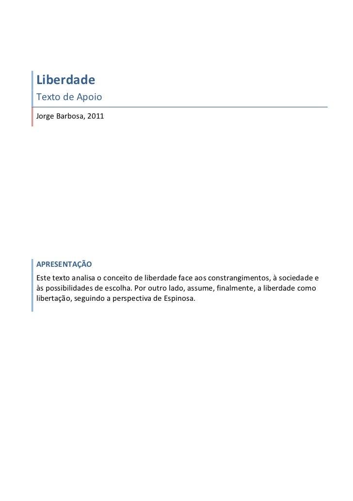 Liberdade Texto de Apoio Jorge Barbosa, 2011 APRESENTAÇÃO Este texto analisa o conceito de li...