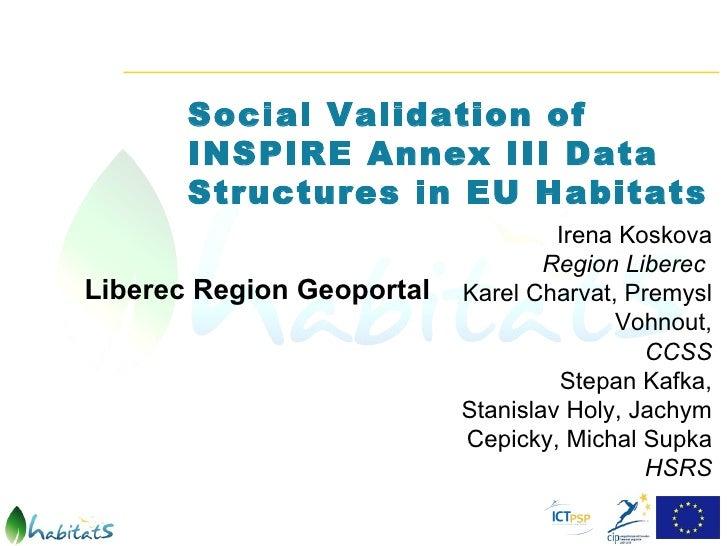 Social Validation of       INSPIRE Annex III Data       Structures in EU Habitats                                    Irena...
