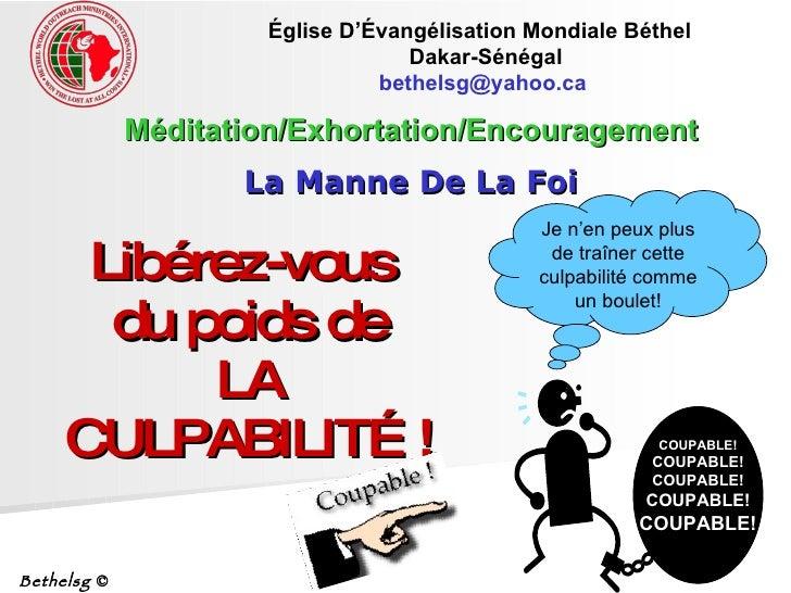 Libérez-vous  du poids de LA CULPABILIT É ! Méditation/Exhortation/Encouragement La Manne De La Foi Église D'Évangélisatio...