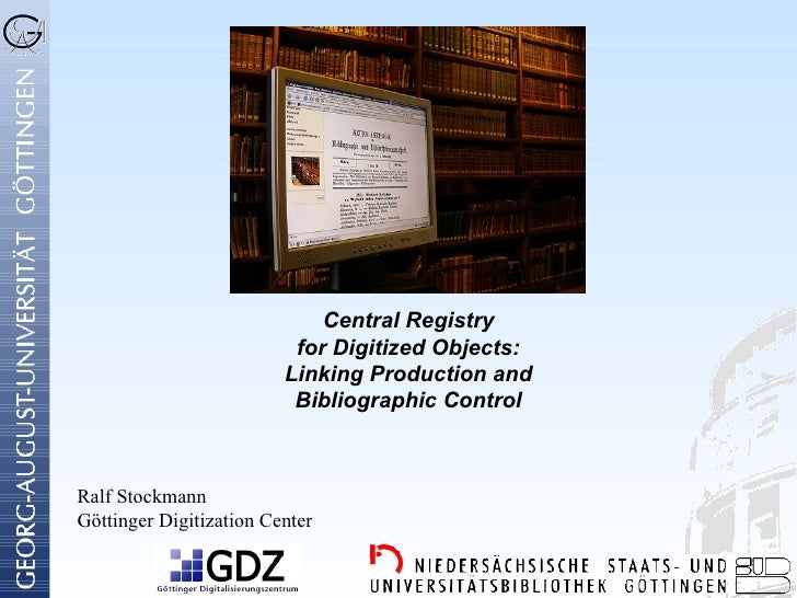 Central Registry                          for Digitized Objects:                         Linking Production and           ...