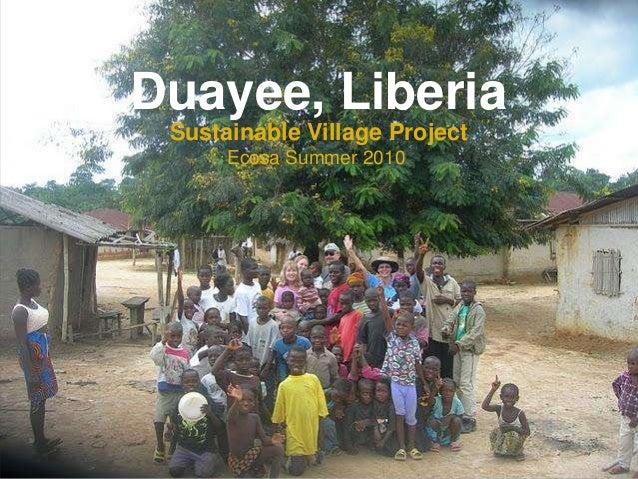 Duayee, Liberia Sustainable Village Project Ecosa Summer 2010