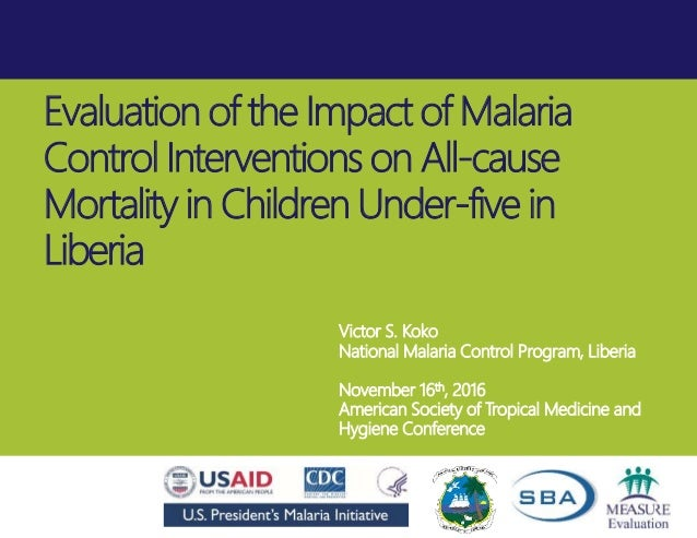 Evaluation of the Impact of Malaria Control Interventions on All-cause Mortality in Children Under-five in Liberia Victor ...