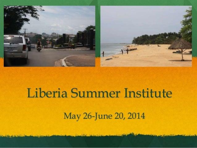 Liberia Summer Institute May 26-June 20, 2014