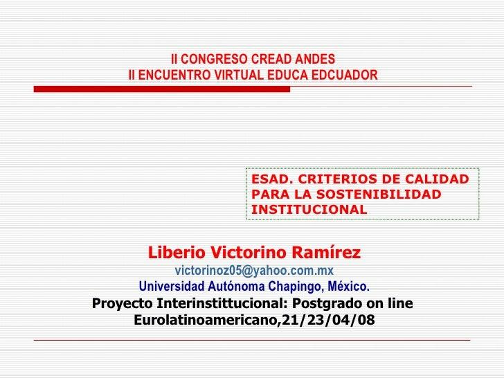 II CONGRESO CREAD ANDES      II ENCUENTRO VIRTUAL EDUCA EDCUADOR                            ESAD. CRITERIOS DE CALIDAD    ...
