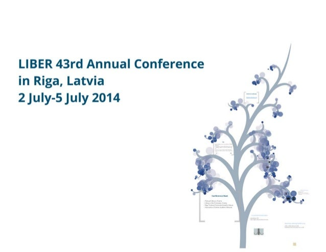 "LlBER 43rd Annual Conferencein Riga, Latvia2 July-S July 2014-,..."",,,,.....,,, .. ""."""".,,,,,-_ .-...,.......,._ , ,-""-_ ...."