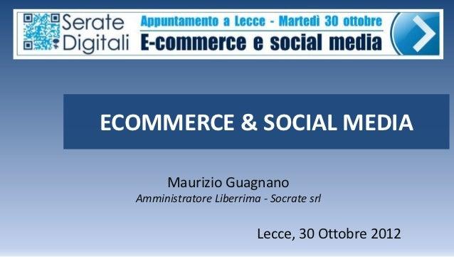 ECOMMERCE & SOCIAL MEDIA        Maurizio Guagnano  Amministratore Liberrima - Socrate srl                          Lecce, ...