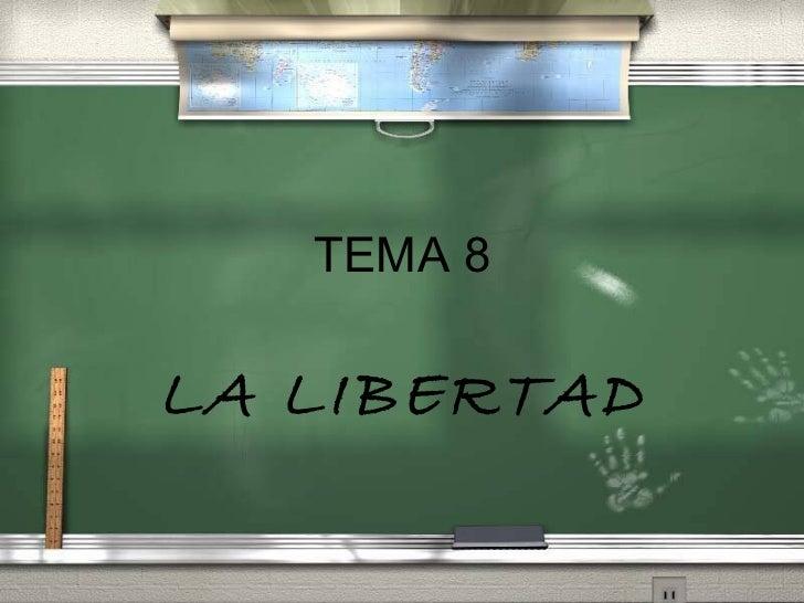 TEMA 8 LA LIBERTAD