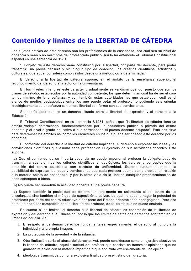 Contenido y límites de la LIBERTAD DE CÁTEDRA Los sujetos activos de este derecho son los profesionales de la enseñanza, s...
