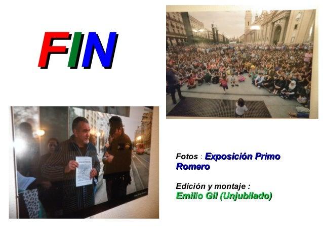 FFIINN  Fotos : EExxppoossiicciióónn PPrriimmoo  RRoommeerroo  Edición y montaje :  EEmmiilliioo GGiill ((UUnnjjuubbiillaa...