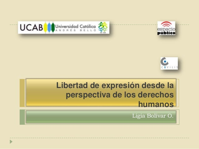 Libertad de expresión desde la perspectiva de los derechos humanos Ligia Bolívar O.
