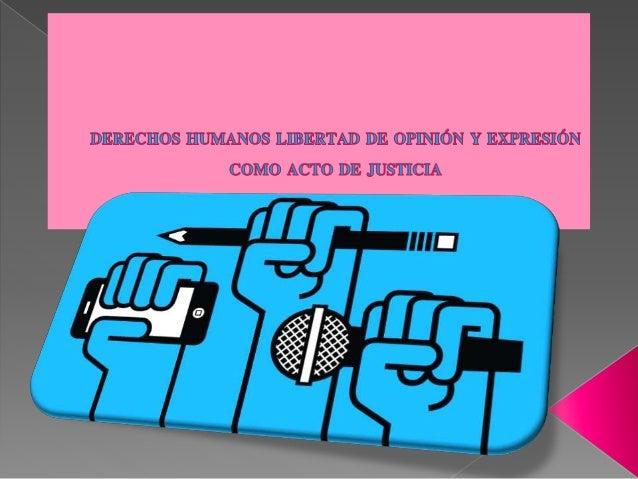  Proceso de institucionalización de los derechos humanos de libertad de opinión y expresión inicia con el surgimiento de ...