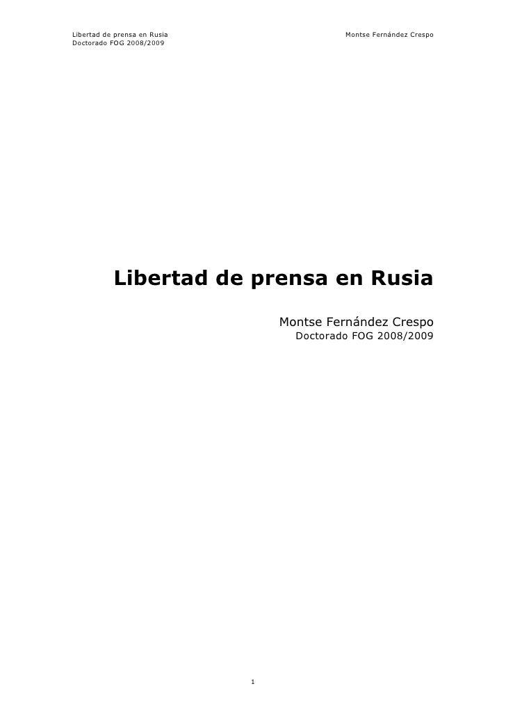 Libertad de prensa en Rusia                 Montse Fernández Crespo Doctorado FOG 2008/2009                Libertad de pre...
