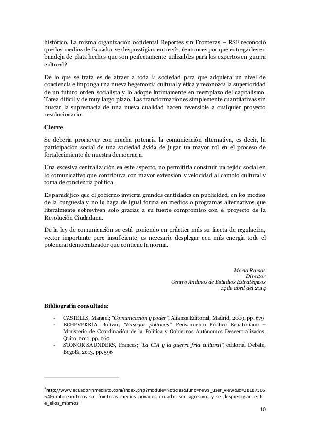 10 histórico. La misma organización occidental Reportes sin Fronteras – RSF reconoció que los medios de Ecuador se despres...