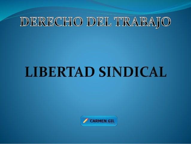 LIBERTAD SINDICAL LIBERTAD SINDICAL Convenios DDHH RLOT LOTTT Art. 95 CRBV Convenio 98 OIT Convenio 87 OIT