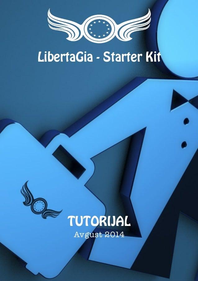 1  LibertaGia - Starter Kit  TUTORIJAL  Avgust 2014