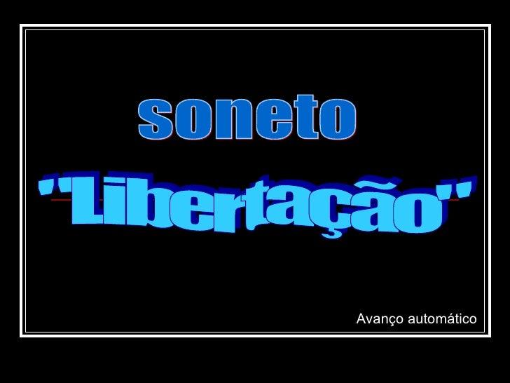 """soneto """"Libertação"""" Avanço automático"""