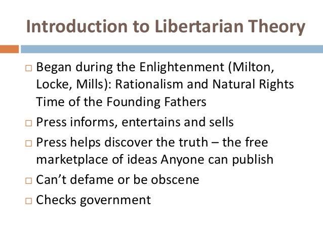 libertarian and authoritarian theories of media Normative theories of mass media  these theories are 1 authoritarian theory   libertarian theory.