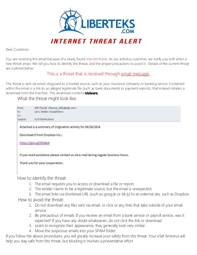 Dear Customer, You are receiving this email because of a newly found internet threat. As our antivirus customer, we notify...