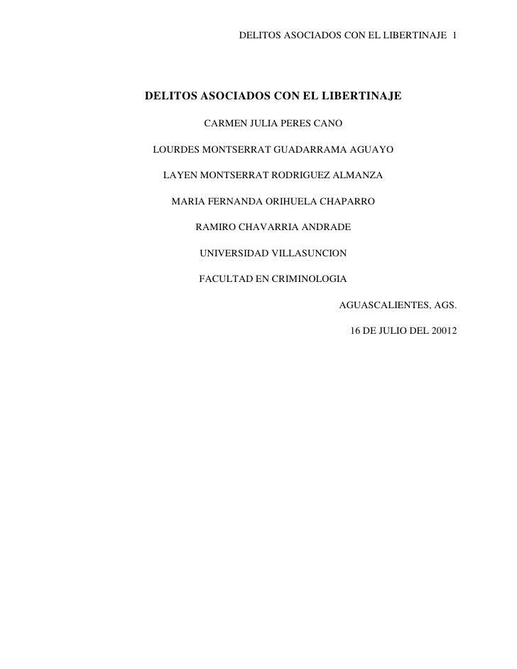 DELITOS ASOCIADOS CON EL LIBERTINAJE 1DELITOS ASOCIADOS CON EL LIBERTINAJE        CARMEN JULIA PERES CANO LOURDES MONTSERR...