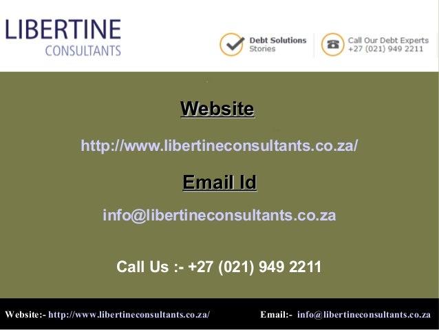 WebsiteWebsitehttp://www.libertineconsultants.co.za/Email IdEmail Idinfo@libertineconsultants.co.zaCall Us :- +27 (021) 94...