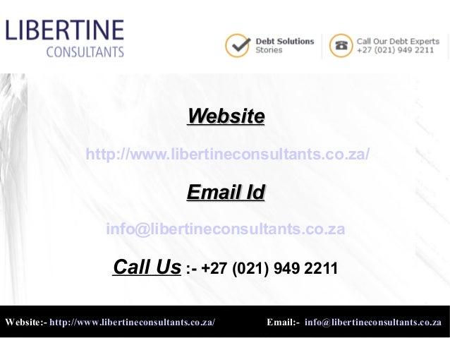 WebsiteWebsite http://www.libertineconsultants.co.za/ Email IdEmail Id info@libertineconsultants.co.za Call Us :- +27 (021...